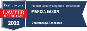 Best Lawyers 2022 Lawyer of the Year Product Liability Litigation Defendants Chattanooga TN Marcy Eason
