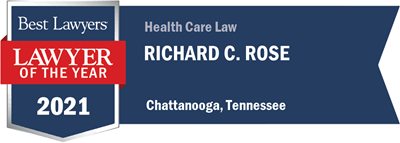 Best Lawyers Lawyer of the Year 2021 Health Care Law Chattanooga Richard Rose