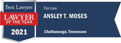 Best Lawyers Lawyer of the Year 2021 Tax Law Chattanooga Tennessee Ansley Moses