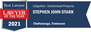 Best Lawyers 2021 Lawyer of the Year Intellectual Property Litigation Chattanooga Stephen Stark
